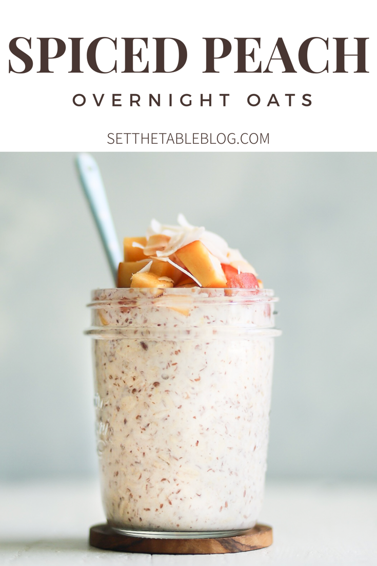 Spiced Peach Overnight Oats | Set the Table #peaches #palisadepeaches #coloradopeaches #peachrecipe #oats #healthybreakfast #recipe