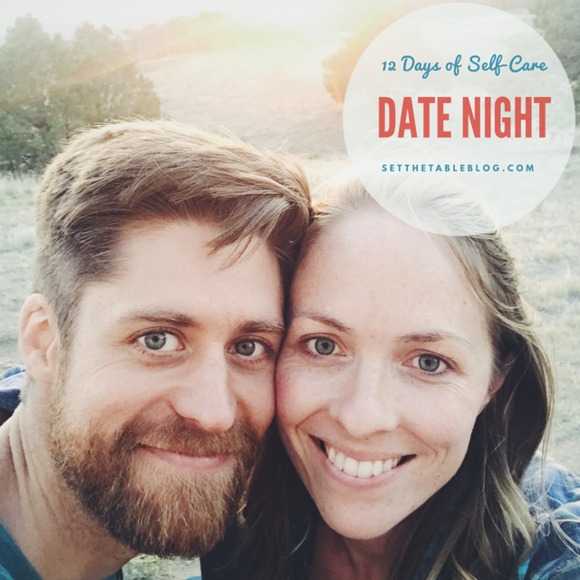 12 Days of Self-Care: Date Night | Set the Table #selfcare #datenight