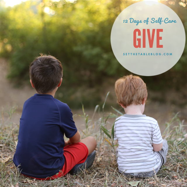 12 Days of Self-Care: Give | Set the Table #selfcare #giving