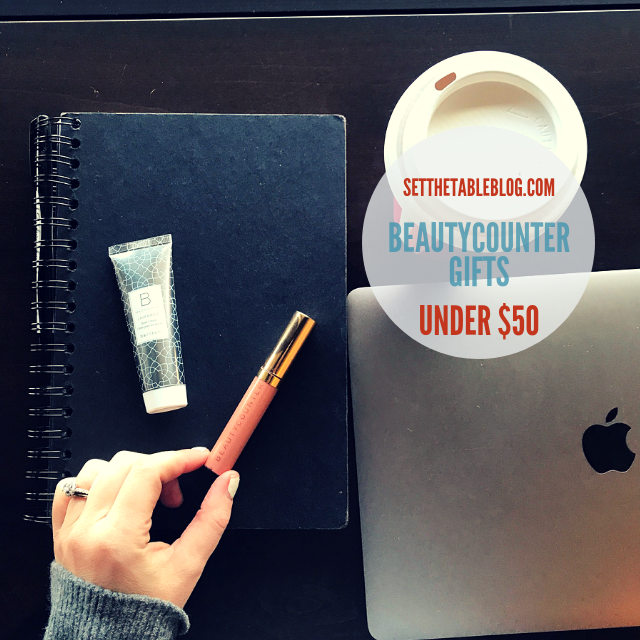 My Favorite Beautycounter Gifts (Under $50) — Set the Table