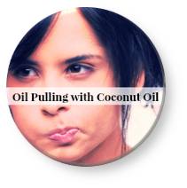 How to oil pull with coconut oil