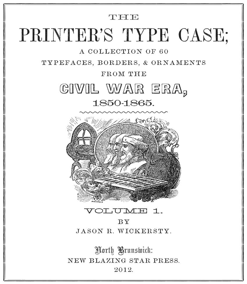 The Printer's Type Case - Fonts of the Civil War Era - Volume I