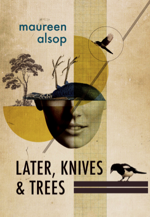 Front Cover of Later, Knives & Trees