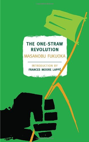 The One Straw Revolution by Masanobu Fukuoka