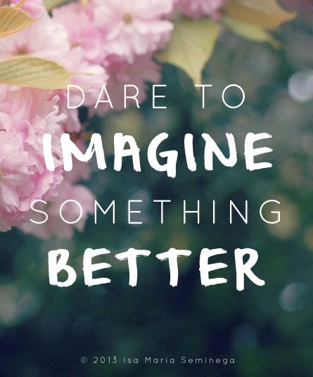 Dare_to_imagine_something_better