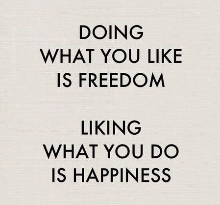 doing_what_you_like_is_freedom