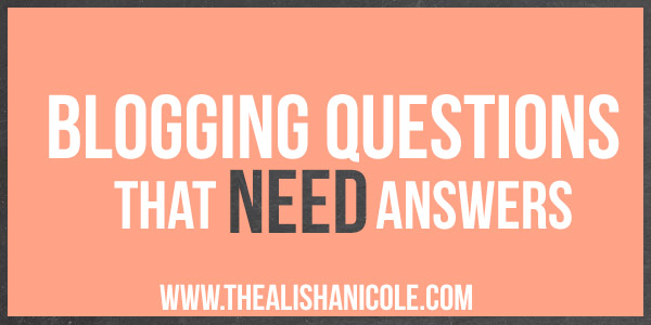 blogging_questions_that_need_answers
