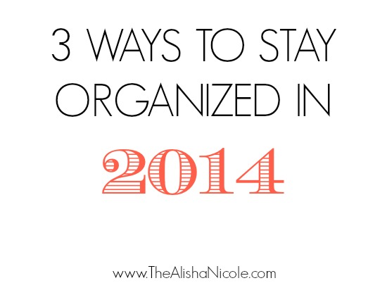 3_ways_to_stay_organized_in_2014