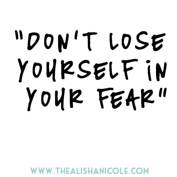 dont-lose-yourself-in-your-fear