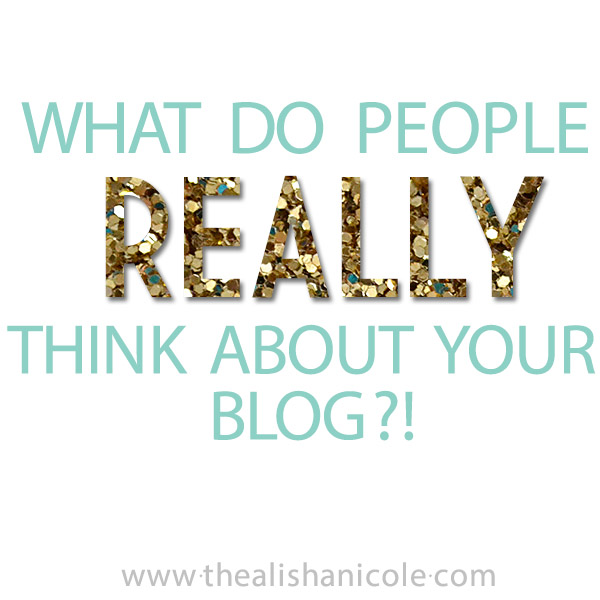 what-do-people-really-think-about-your-blog
