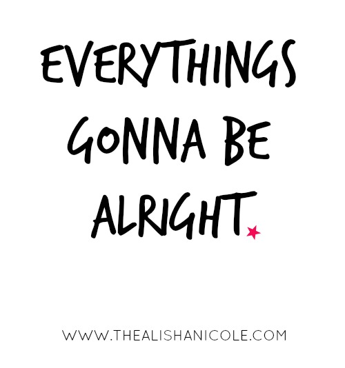 EVERYTHINGS-GONNA-BE-ALRIGHT
