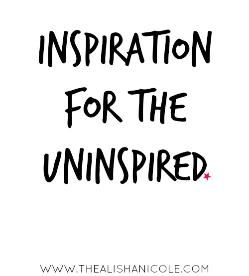 inspiration-for-the-uninspired