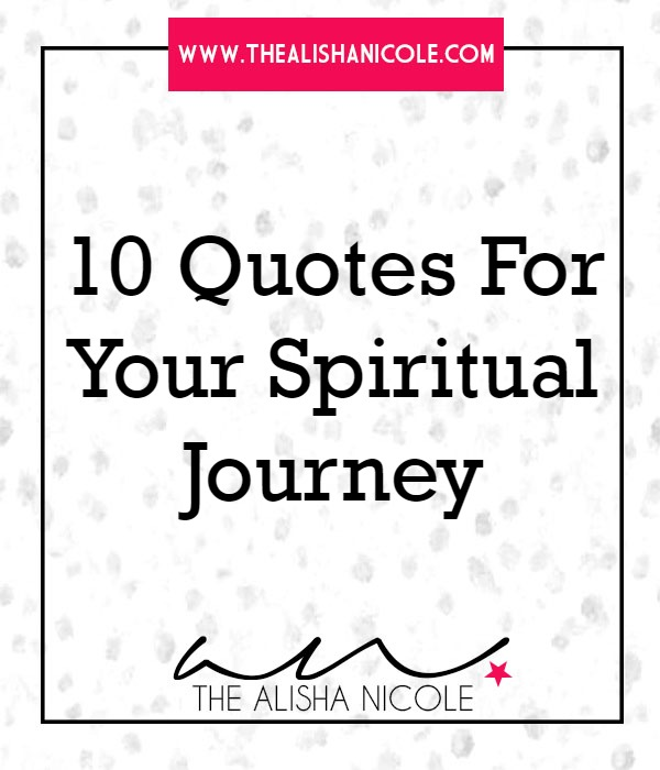 Soul Was Getting Tired Of The Inspirational Selfhelp Books Because My Life Never Seemed To Change No Matter The Steps Had Taken To Improve Myself And Alisha Nicole 10 Quotes For Your Spiritual Journey Alisha Nicole