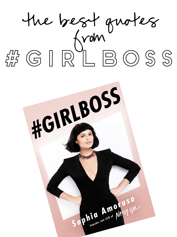 Girl Boss Book Quotes: The BEST Quotes From #GIRLBOSS