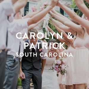 Carolyn & Patrick - South Carolina