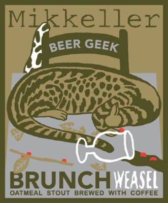 Mikkeller Beer Geek Brunch Weasel   This imperial Oatmeal stout is brewed with one of the world's most expensive coffees, made from droppings of weasel-like civetcats. The exceedingly rare Civet Coffee has a strong taste and an even stronger aroma.   10.9%ABV, Imperial Stout