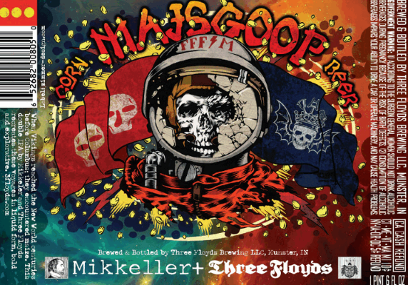 "Mikkeller/Three Floyds Majsgoop   A big and ballsy, tasty Barley wine following the same path as the previous ""Goops"" made available. This time with corn taking over the throne.   10.4%ABV, Barley Wine"