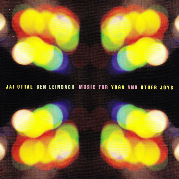 Jai Uttal Ben Leinbach - Music for Yoga and Other Joys