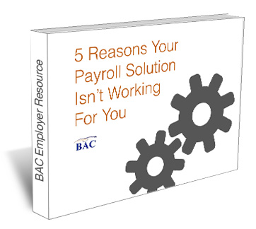 5 Reasons Your Payroll Solution Isn't Working For You