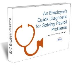 An Employer's Quick Diagnostic for Solving Payroll Problems
