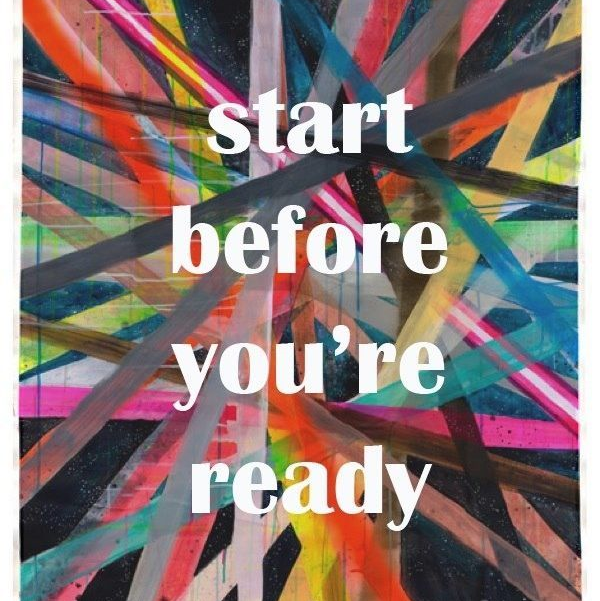 """Start before you're ready"" - Steven Pressfield, Do The Work (Image via)"