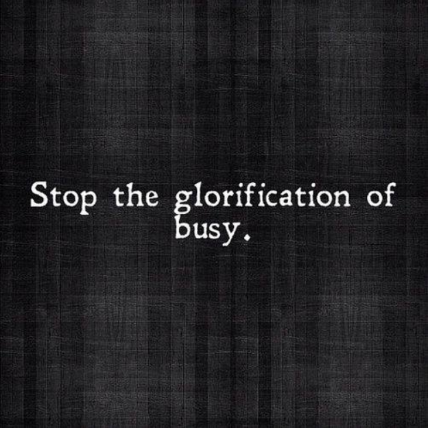 StopTheGlorificationOfBusy