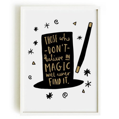 """Those who don't believe in magic will never find it"" - Roald Dahl quote"