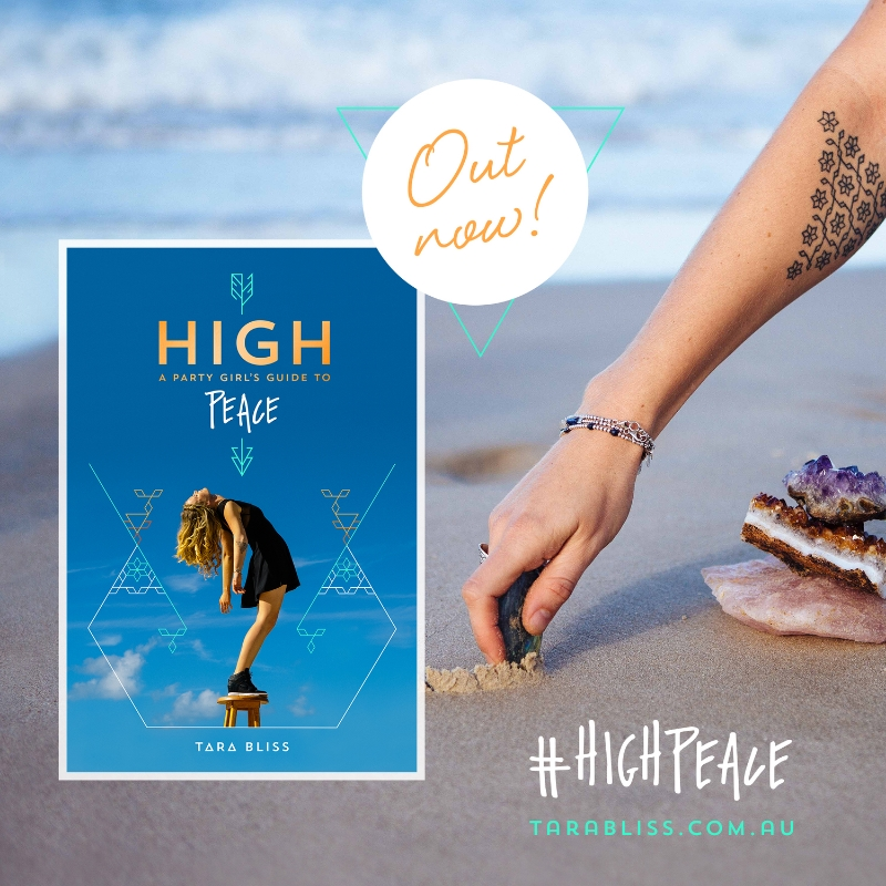 High: A Party girl's Guide to Peace by Tara Bliss. Out now.
