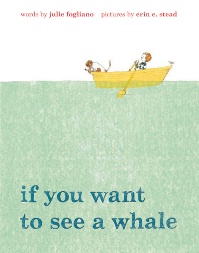 Books-We-Love-Julie-Fogliano-Ifyouwanttoseeawhale-image1