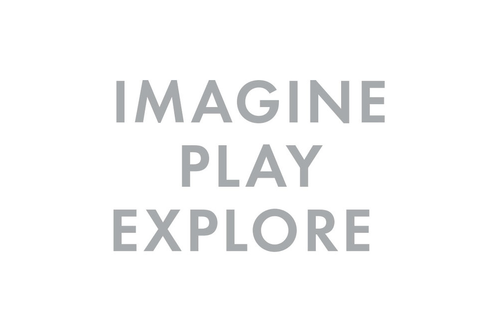 imagine, play, explore