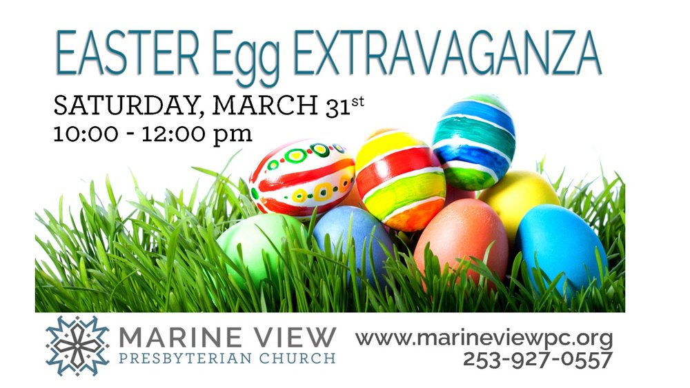 Family fun! - Marine View's annual Easter Egg Extravaganza with activities and fun designed for families with children: Birth - 5th grade. Door open at 10:00 am. Egg hunt schedule: 10:30 am (elementary), 11:00 am (preschool), and 11:30 am (all-ages). East Campus Building. Rain or shine we'll be celebrating together!