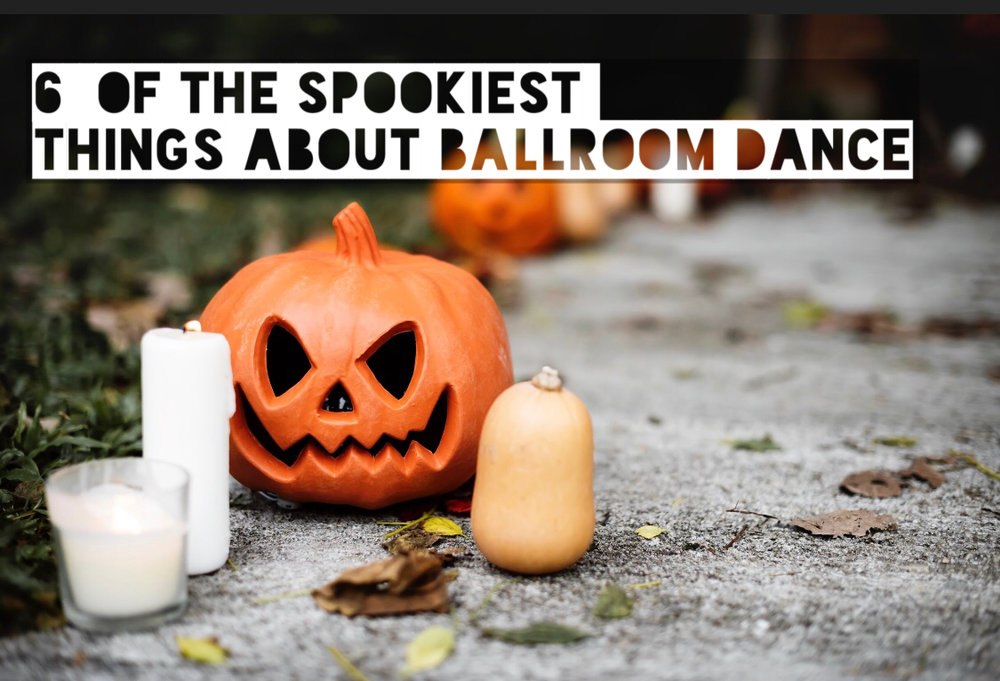 6 of the spookiest things about Ballroom Dance