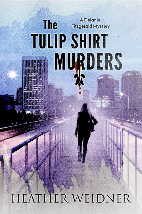 The Tulip Shirt Murders by Heather Weidner
