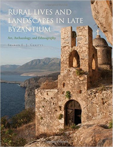 Sharon E.J. Gerstel, Rural Lives and Landscapes in Late Byzantium: Art, Archaeology, and Ethnography, Cambridge University Press, 2015, ISBN 9780521851596, 34 b/w illus., 90 color illus., 3 maps.