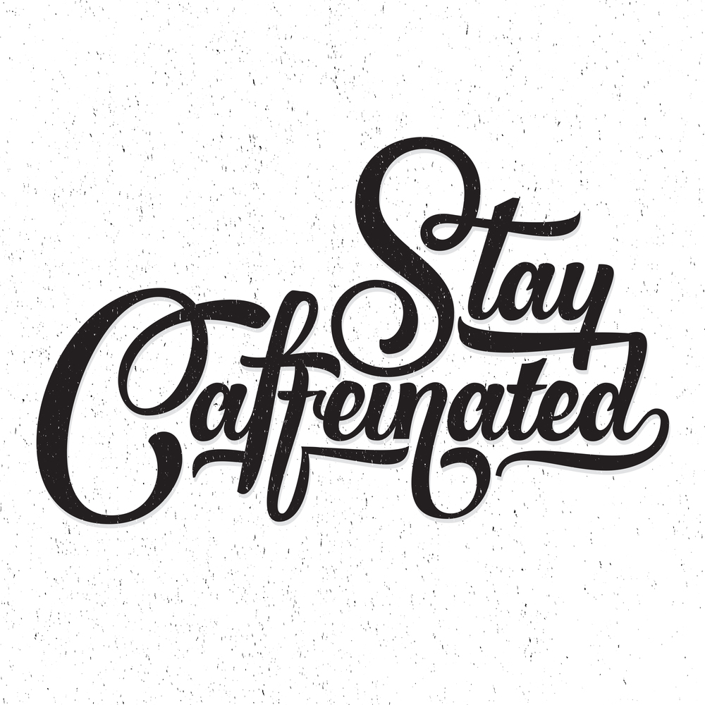 StayCaffeinated.jpg