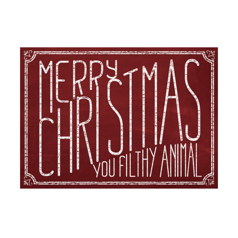 Merry Christmas Ya Filthy Animal Card - The Midwestival Gift Guide