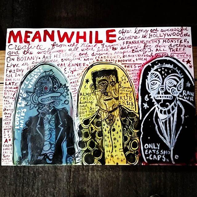 MEANWHILE 2017 Acrylics and ink on paper #ericdrummondsmith #monster #creaturefromtheblacklagoon #frankenstein #wolfman #werewolf #lowbrowart #lowbrow #neoexpressionism #popsurrealism #popart #popfolkart #abingdonva #salemva #radfordva #radforduniversity #roanokecollege #blacksburg #virginiatech  #hollywood