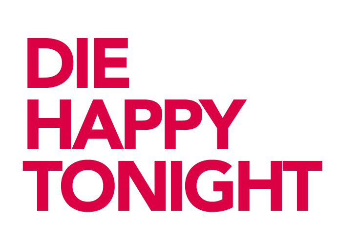 Die Happy Tonight