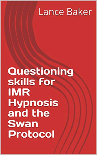 Questioning skills for IMR Hypnosis and the Swan Protocol - Amazon has different stores for different regions:AUUSUKDEFRESNLJPBRCAMXIN