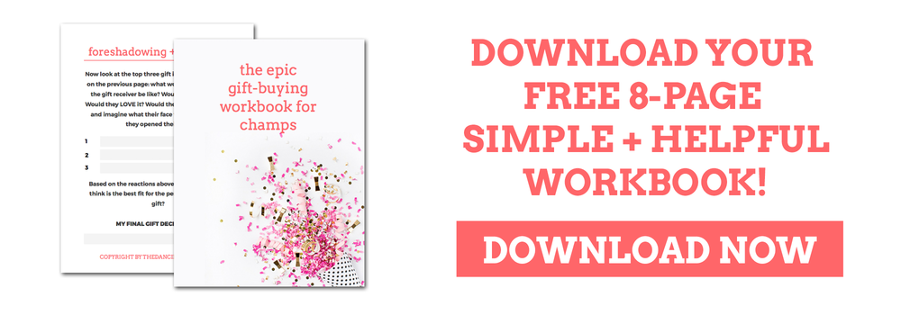 """Gift-giving can be REALLY hard. How are you supposed to pick the perfect gift for people when you hardly know the person, let alone anything about gifting? But the truth is, gifting isn't all that hard. Download this free 8-page workbook from thedancingpanda.com to get your gift-giving game face on and to become """"that person"""" that everyone looks forward to recieving gifts from."""