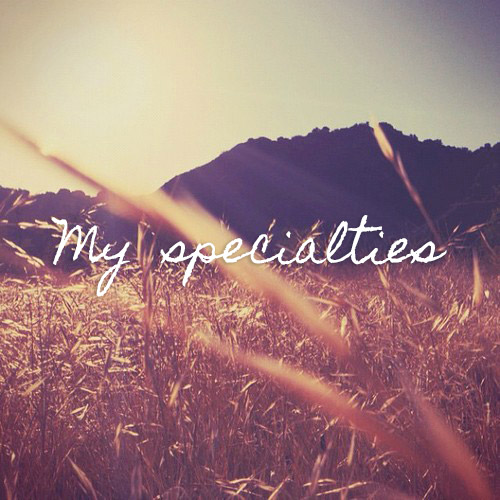 MY SPECIALTIES
