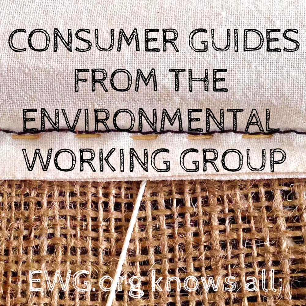 --BUYING GUIDES-- - From cosmetics to water filters, and from seafood to lightbulbs, EWG.org has us covered!