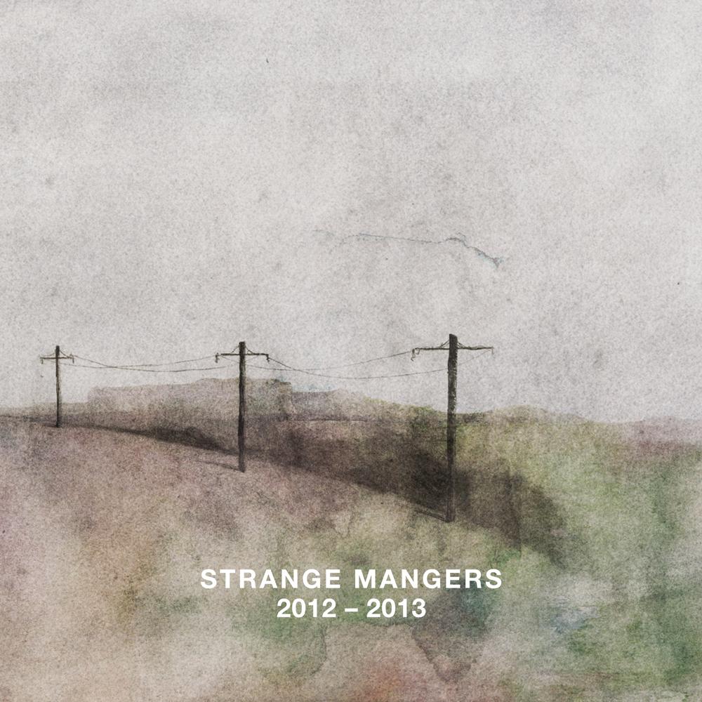 STRANGE MANGERS 2012 - 2013 (2014)