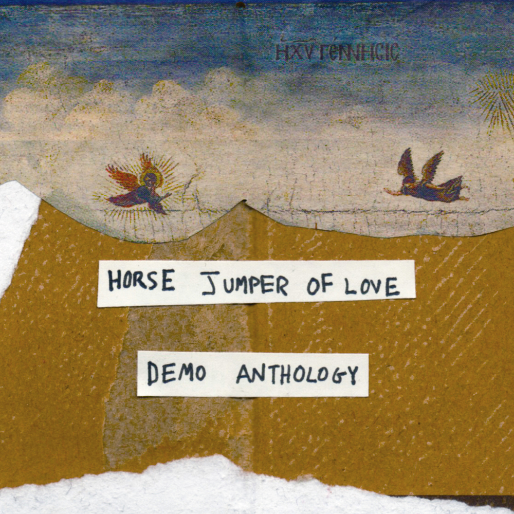 HORSE JUMPER OF LOVE DEMO ANTHOLOGY (2016)