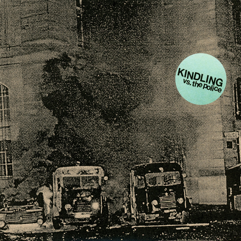 Kindling   Vs. the Police