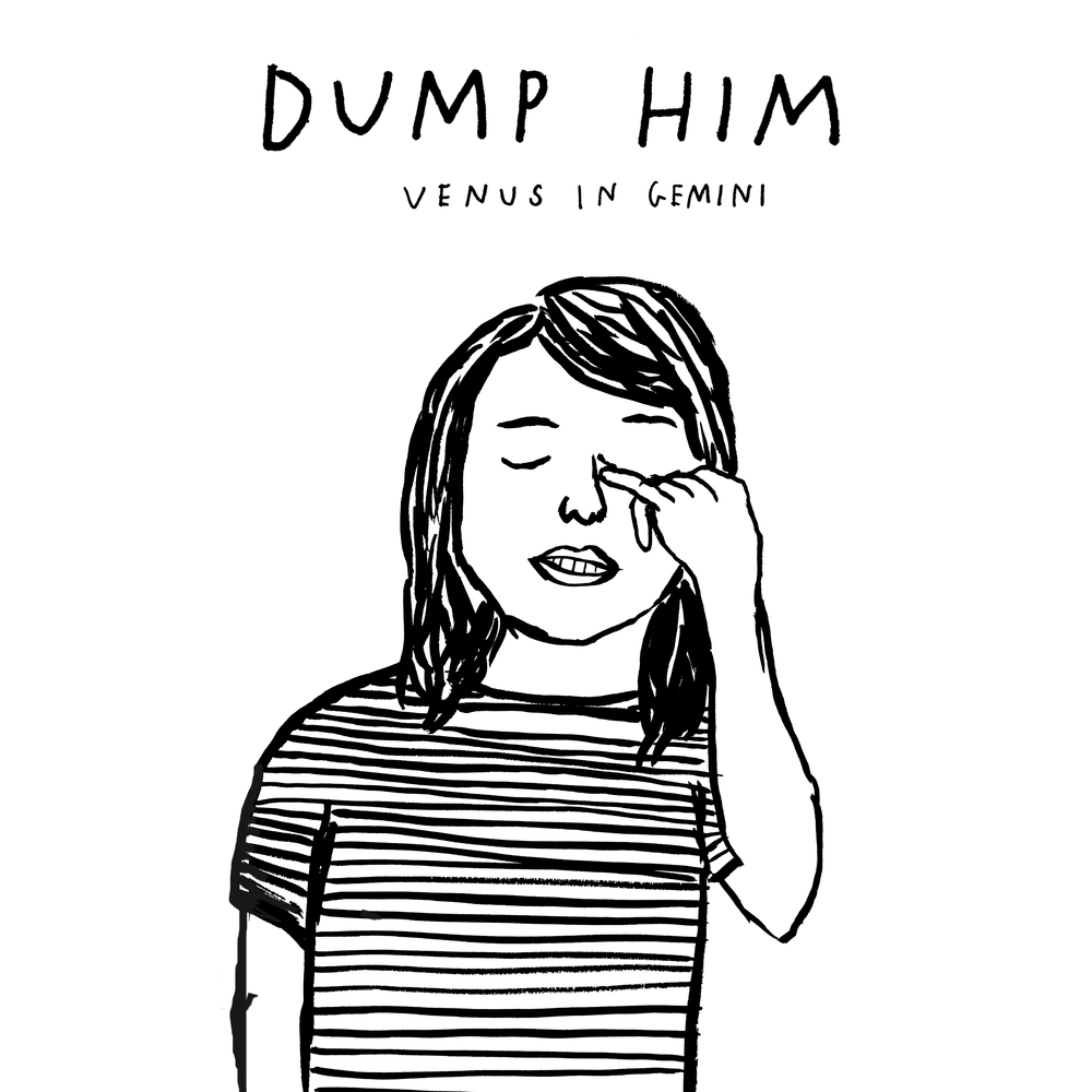 DUMP HIM VENUS IN GEMINI (2017)