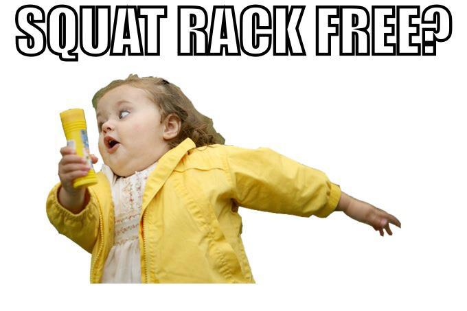 How I feel (and look) when squat racks are free.