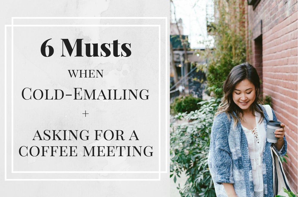 6 Musts When Cold-Emailing or Asking Someone for a Coffee Meeting.png