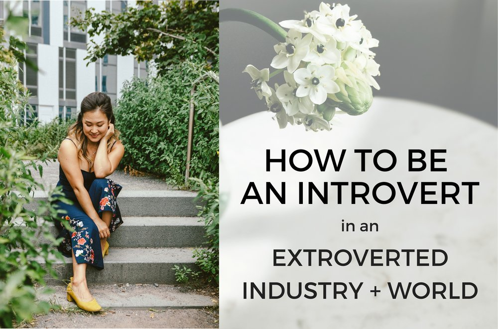 How to Be an Introvert in an Extroverted Industry + World | Living Minnaly ___11.jpg