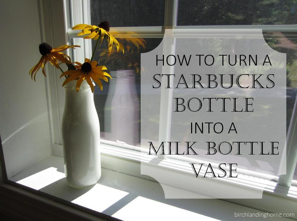 How to turn a Starbucks bottle into a milk bottle vase tutorial